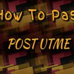 How to Pass Post UTME | What to Read for Post UTME